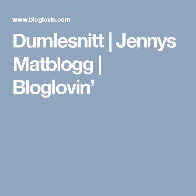 Dumlesnitt | Jennys Matblogg | Bloglovin'