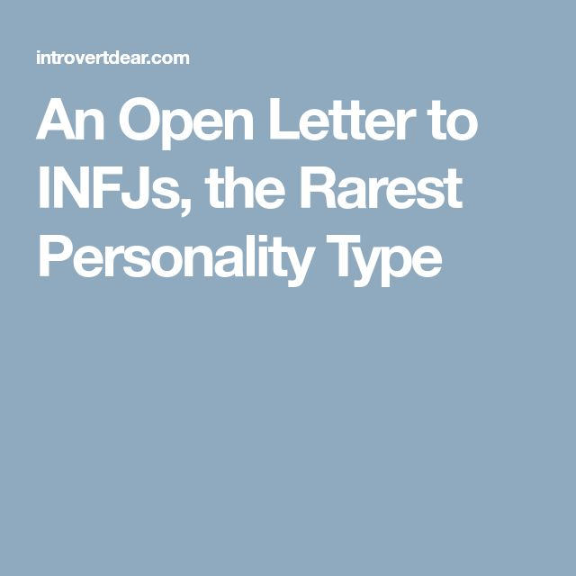 An Open Letter to INFJs, the Rarest Personality Type