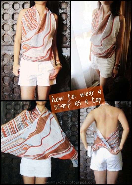 How To wear a scarf as a top. This is the one I saw those girls wearing years ago at The Moon - they wore the scarf tied at the hips.