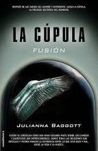 la cupula ii: fusion-julianna baggott-9788499189840