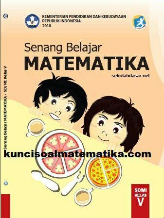 Kunci Jawaban Senang Belajar Matematika Kelas 5 Lengkap Matematika Kelas 5 Matematika Matematika Kelas 4