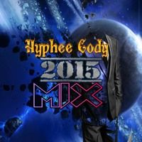 Hyphee Cody 2015 Mix by Hyphee Cody on SoundCloud