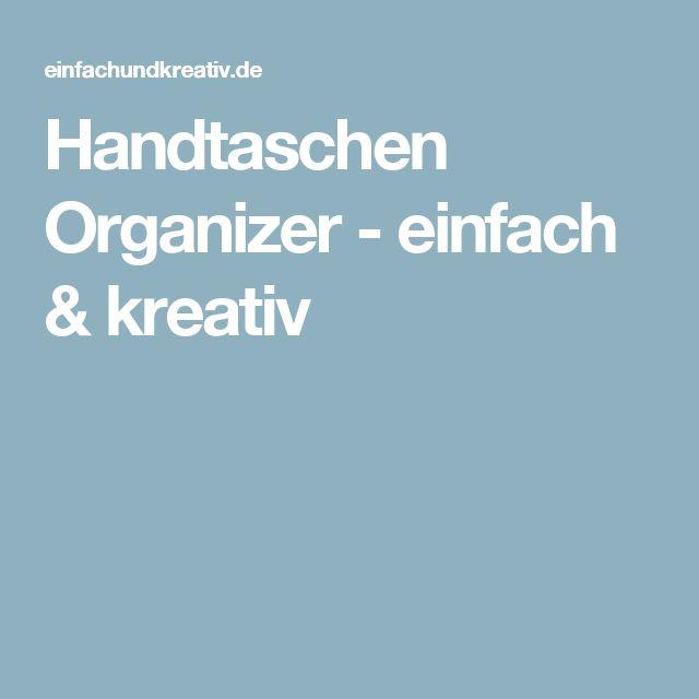 Handtaschen Organizer - einfach & kreativ