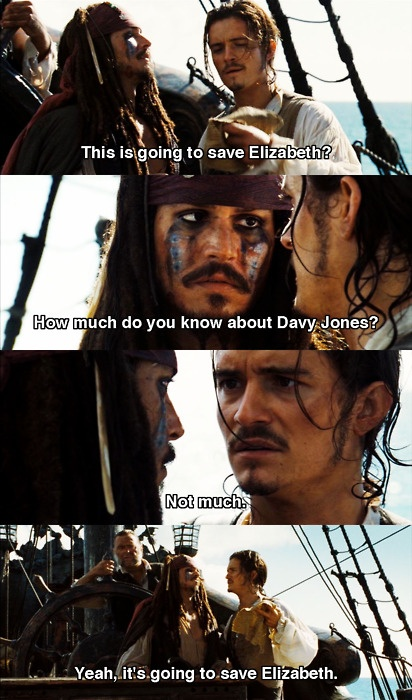 Yes, because you can totally trust a man who was going to trade your life for a ship on your last little adventure. Poor naive Will.