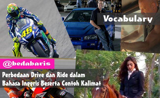 Perbedaan Drive dan Ride dalam Bahasa Inggris Beserta Contoh Kalimat  http://www.belajardasarbahasainggris.com/2017/04/30/perbedaan-drive-dan-ride-dalam-bahasa-inggris-beserta-contoh-kalimat/