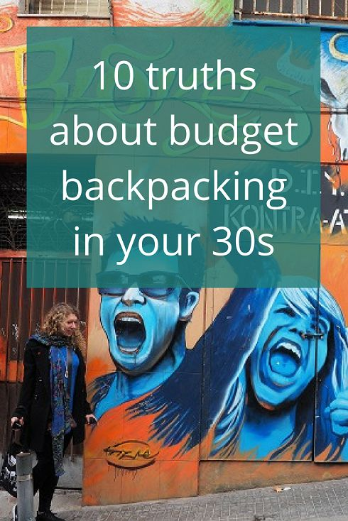 Adoration 4 Adventure's 10 truths about budget backpacking in your 30s and beyond. Does this sound like you or someone that you know?