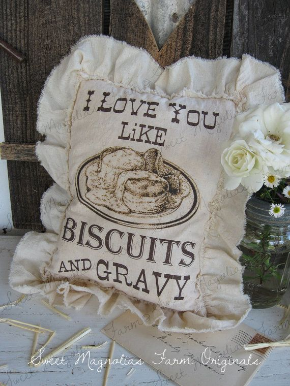"""Farmhouse Sawdust Pillow """" I Love You Like Biscuits And Gravy """" Southern Saying Ruffled Farm House Style Country Cottage Chic Home Decor on Etsy, $18.00"""