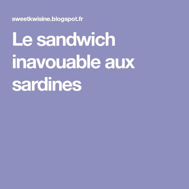 Le sandwich inavouable aux sardines