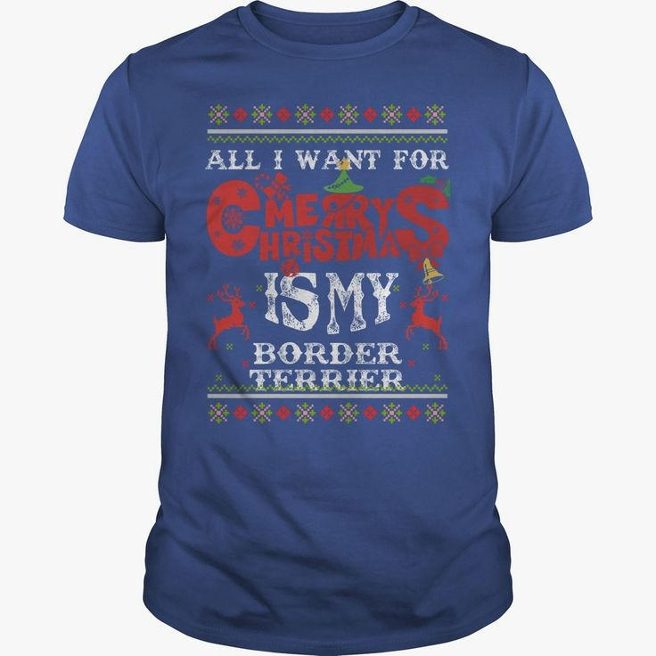 All i want for merry christmas is my #Border Terrier, Order HERE ==> https://www.sunfrog.com/LifeStyle/All-i-want-for-merry-christmas-is-my-Border-Terrier-Guys-Royal-Blue.html?8273, Please tag & share with your friends who would love it, #birthdaygifts #superbowl #xmasgifts  #border terrier silhouette, border terrier drawing, border terrier cartoon #redhead #ginger #quote #sayings #quotes #saying #animals #goat #sheep #dogs #cats #elephant #turtle #pets