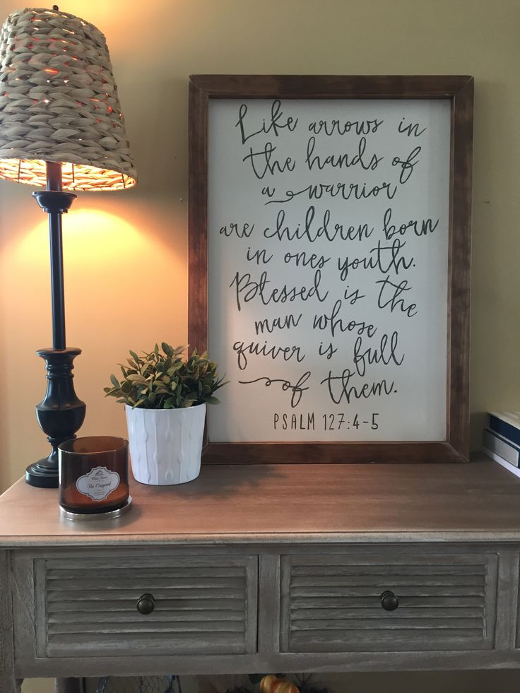 Wood Home Decor Scripture Sign. Psalm 127:4-5.
