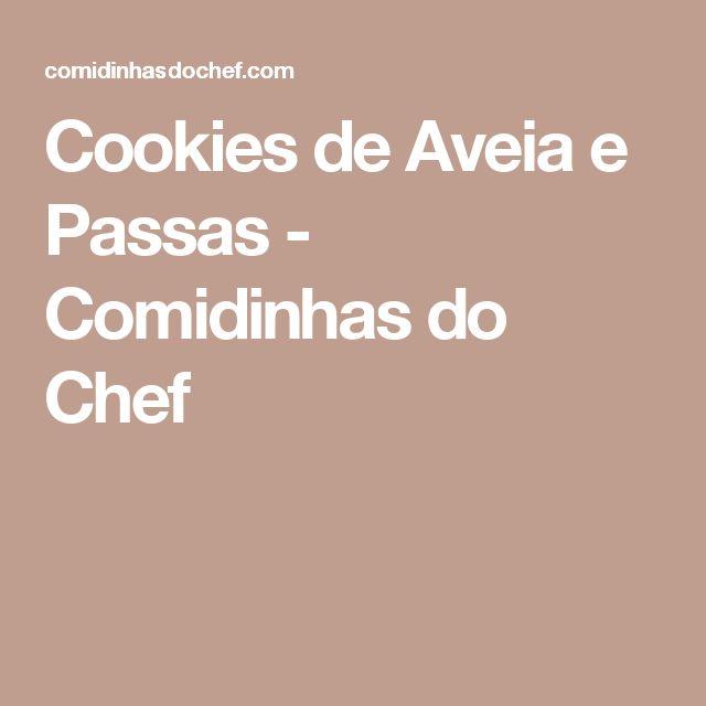 Cookies de Aveia e Passas - Comidinhas do Chef
