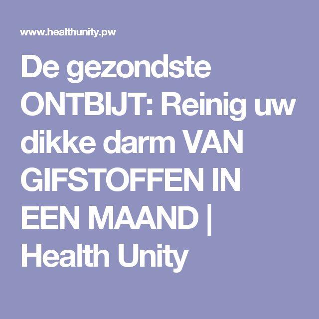 De gezondste ONTBIJT: Reinig uw dikke darm VAN GIFSTOFFEN IN EEN MAAND | Health Unity