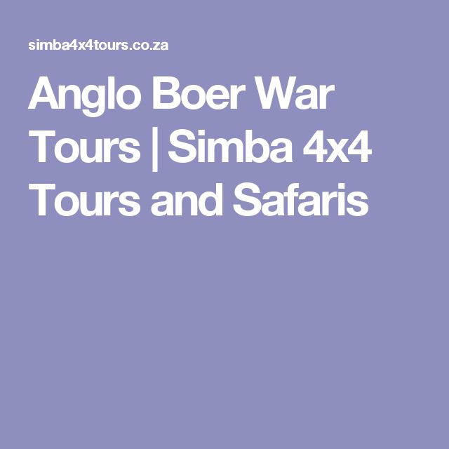 Anglo Boer War Tours | Simba 4x4 Tours and Safaris