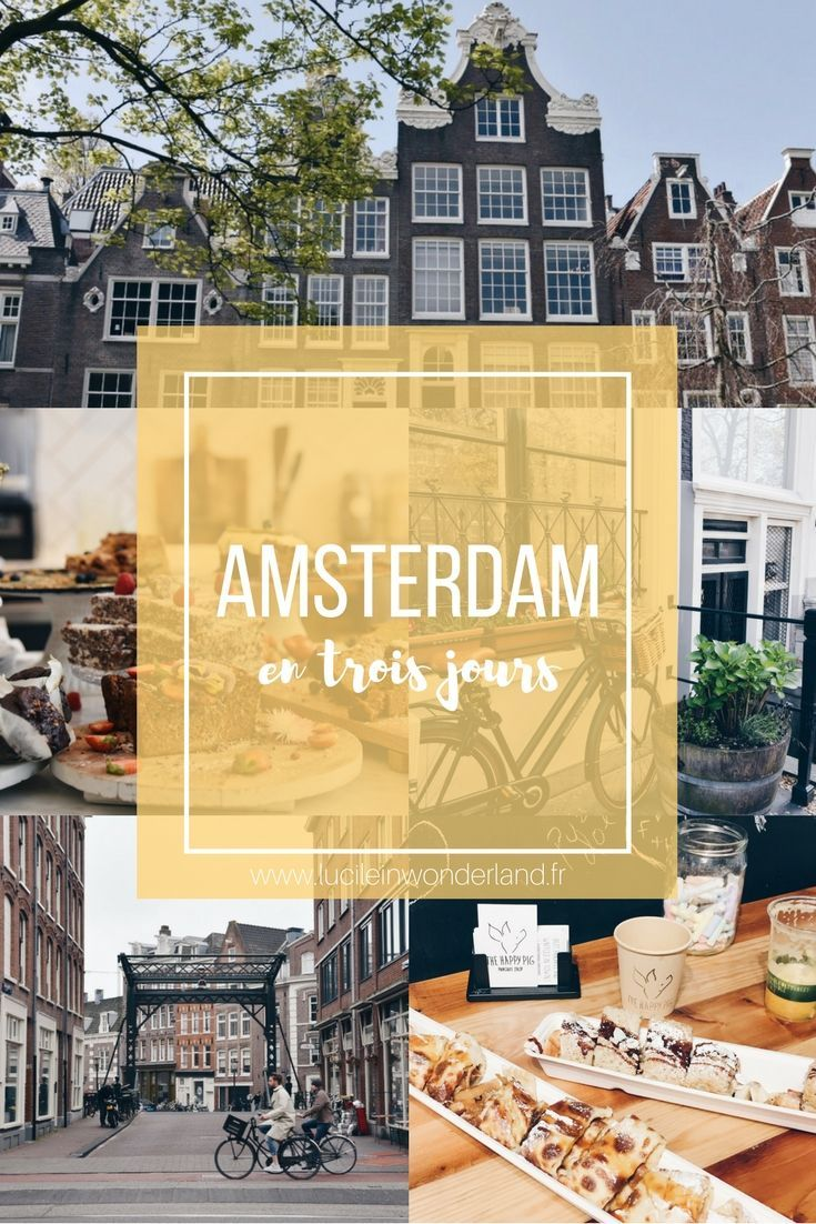 Lucile in Wonderland - Amsterdam en trois jours - Lucile in Wonderland