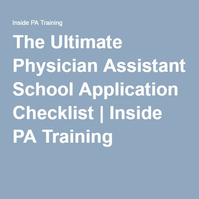 The Ultimate Physician Assistant School Application Checklist | Inside PA Training