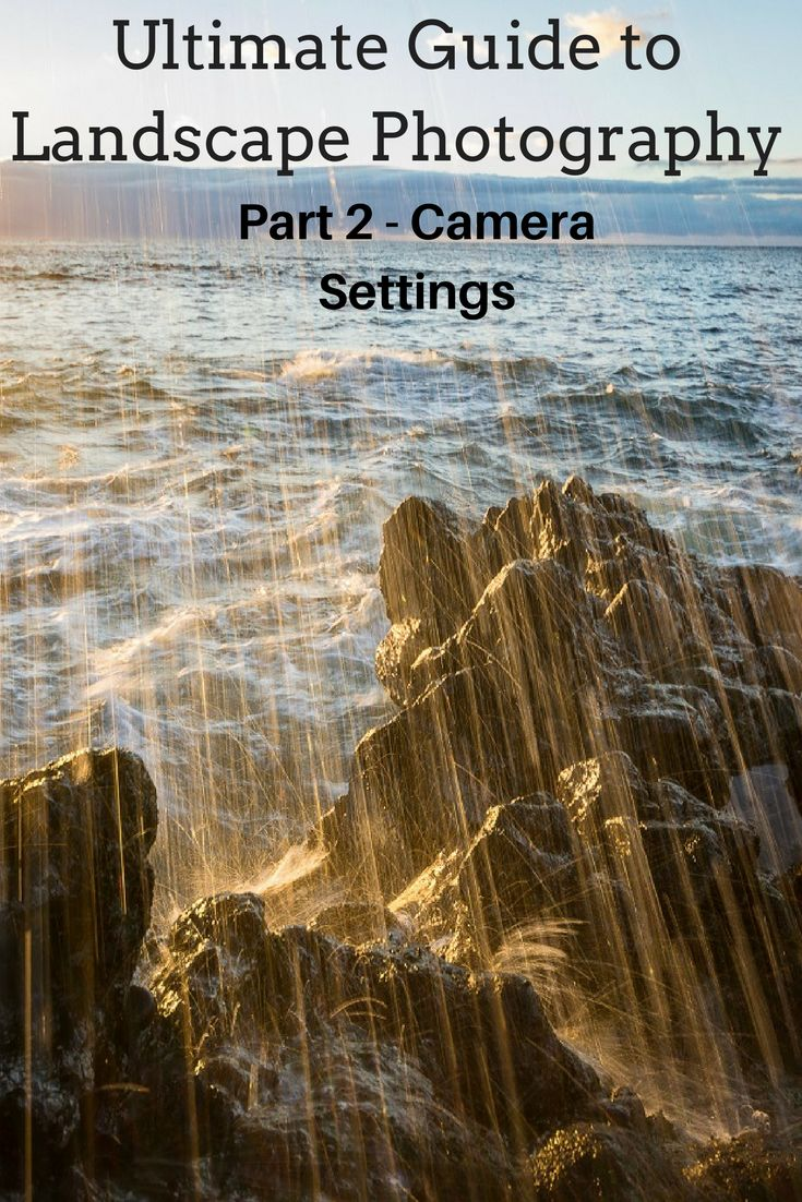 The correct gear is important for landscape photography, but not nearly as important as knowing how to use your equipment! Don't become that guy with all the gear but no idea - Learn all about landscape photography camera settings right here! #photography #learnphotography #landscape #nature #landscapephotography