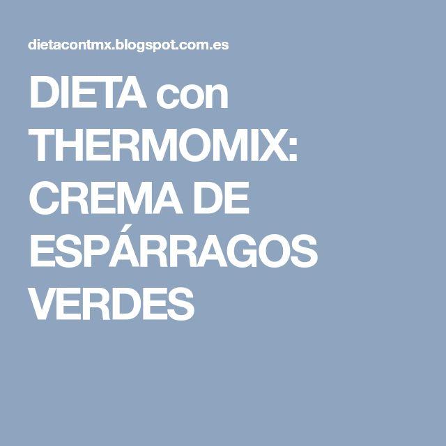 DIETA con THERMOMIX: CREMA DE ESPÁRRAGOS VERDES