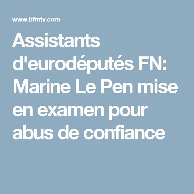 Assistants d'eurodéputés FN: Marine Le Pen mise en examen pour abus de confiance
