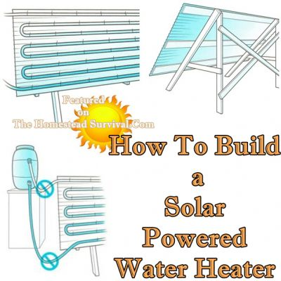 The Homestead Survival | How To Build a Solar Powered Water Heater | Off The Grid - Homesteading -  http://thehomesteadsurvival.com