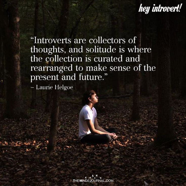 Introverts Are Collectors Of Thoughts - https://themindsjournal.com/introverts-collectors-thoughts/