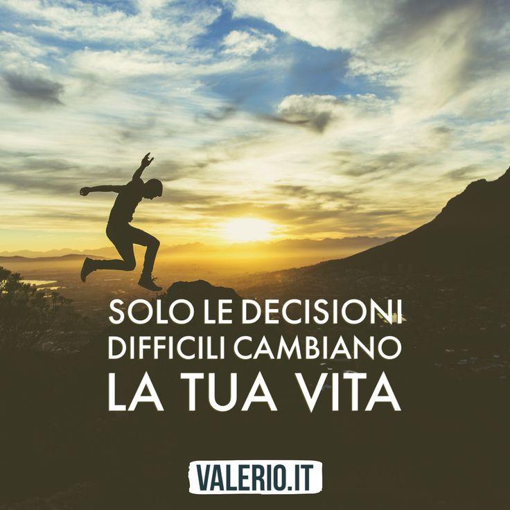 Solo le decisioni difficili cambiano la tua vita. Condividi? #trovatestesso