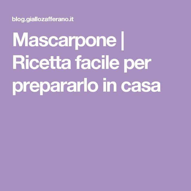 Mascarpone | Ricetta facile per prepararlo in casa