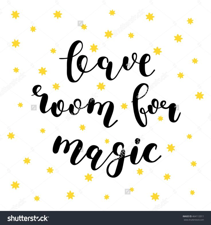 Leave room for magic. Pretty handwritten quotes by Siberica. #leave #room #magic