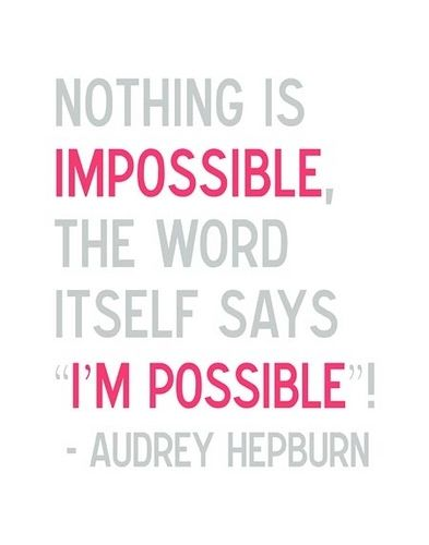i'm possible: Quoteee 3, Inspiring Quotes, Student, Home Office, Quote So, Favorite Quotes, Impossible Impossible, Senior Quotes