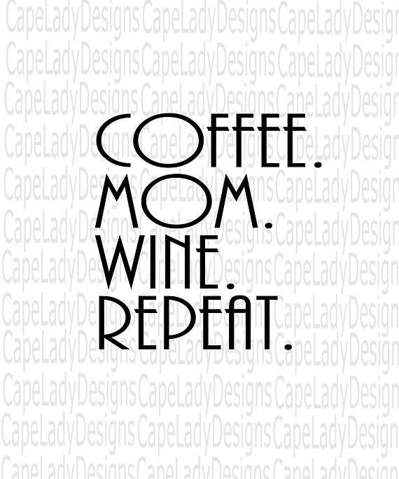 Coffee Mom Svg, mothers day svg, mom vector file (svg, dxf, eps and png) coffee, mom, wine, repeat, wine svg, cutting files, vinyl design  PLEASE NOTE YOU MUST HAVE A CUTTING MACHINE TO PURCHASE THIS FILE. This zip file includes the following formats: SVG, DXF, EPS & PNG formats, for use with Silhouette Studio and Cricut Design Space. This design is to cut on your Silhouette Studio Designer Edition and Cricut Design Space Software. If you are using another machine other than those two pl...