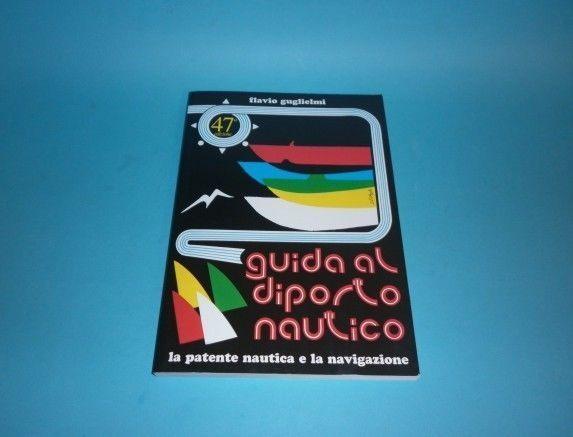 GUIDA AL DIPORTO NAUTICO di FLAVIO GUGLIELMI edizione 47
