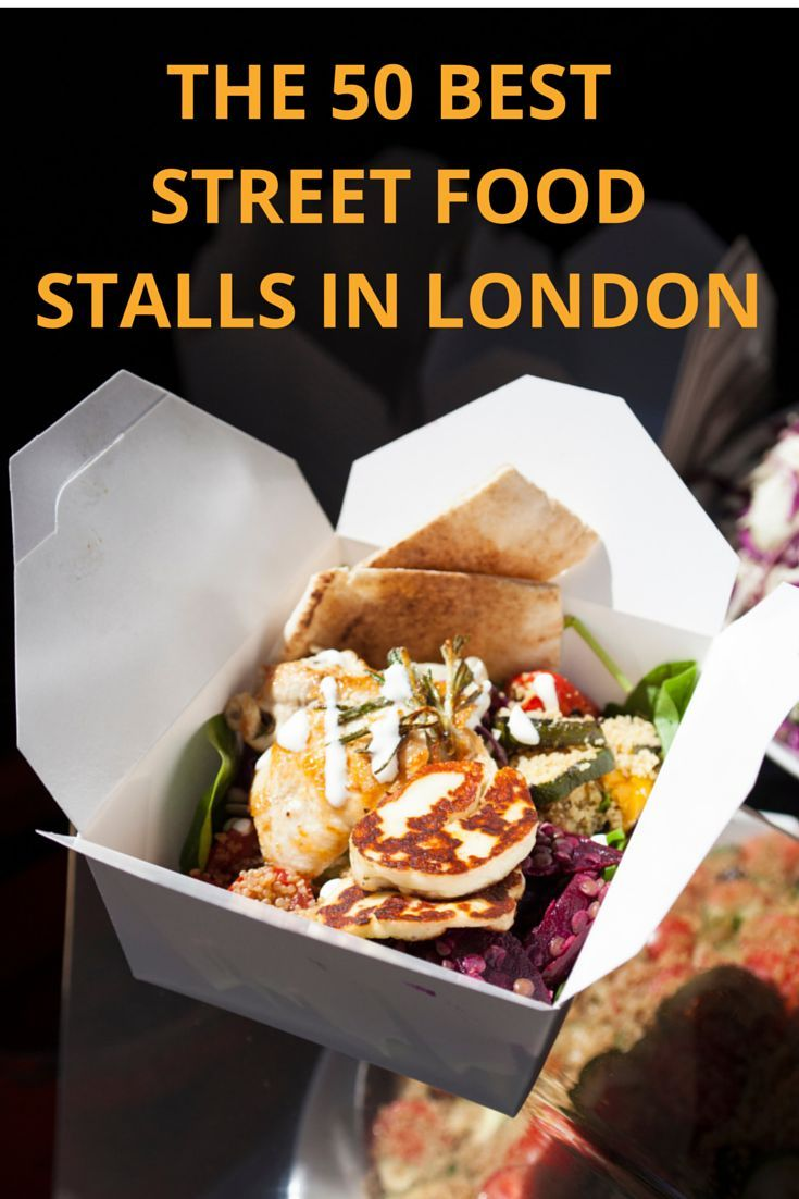 It's highly likely that street food in London is better than restaurant food in most places. On the list! -janis
