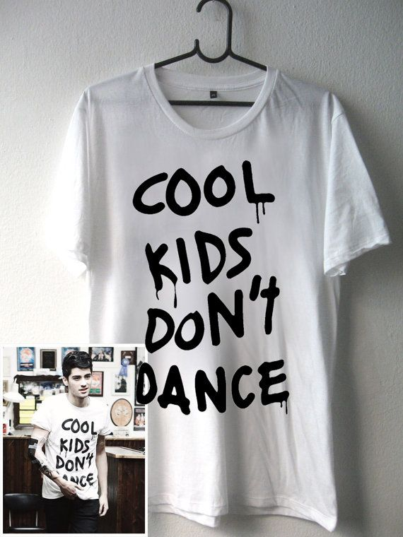 High Quality DTG Printed shirt Cool Kids Don't Dance,One Direction Zayn Malik ,Funny shirt Mens and Woman Size Available by BosBandungan on Etsy, $16.80