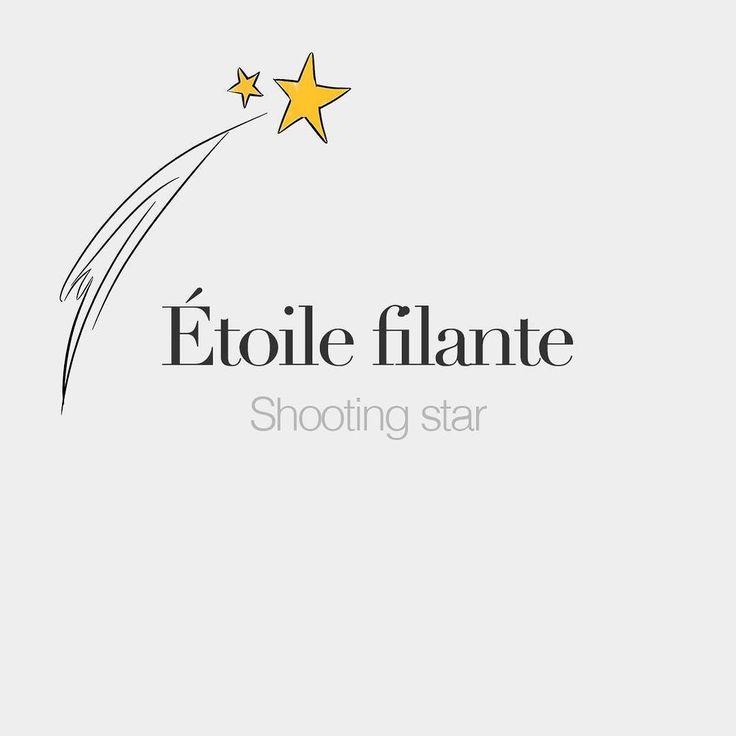 Étoile filante (feminine word) | Shooting star | /e.twal fi.lɑ̃t/