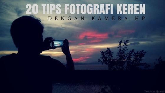 Bagaimana trik fotografi keren dengan kamera handphone? Caranya cukup mudah, berikut tips foto dengan kamera hp yang akan membuat foto kamu menakjubkan
