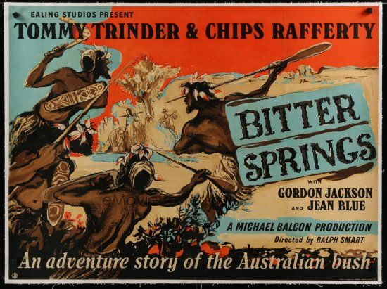 Bitter Springs (1950) Stars: Tommy Trinder, Chips Rafferty, Gordon Jackson, Michael Pate, Jean Blue ~ Director: Ralph Smart