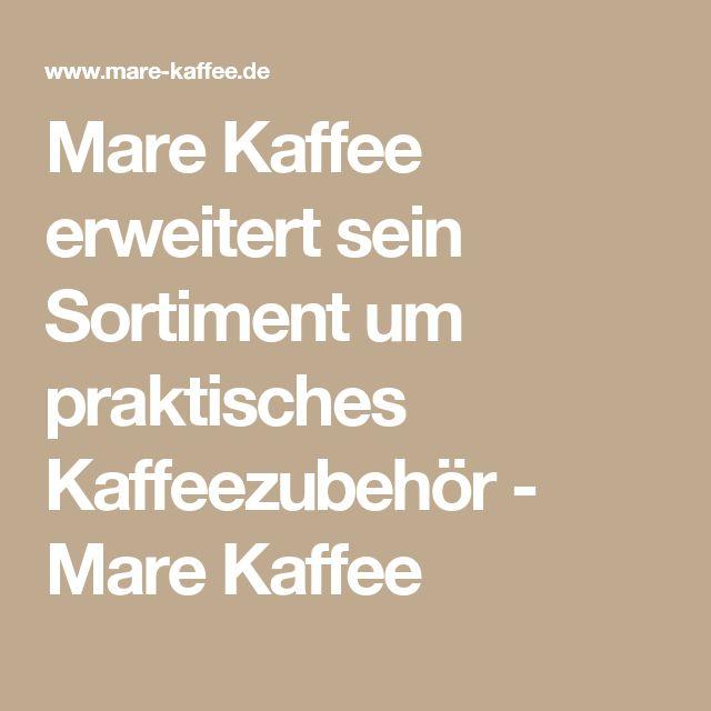 Mare Kaffee erweitert sein Sortiment um praktisches Kaffeezubehör - Mare Kaffee