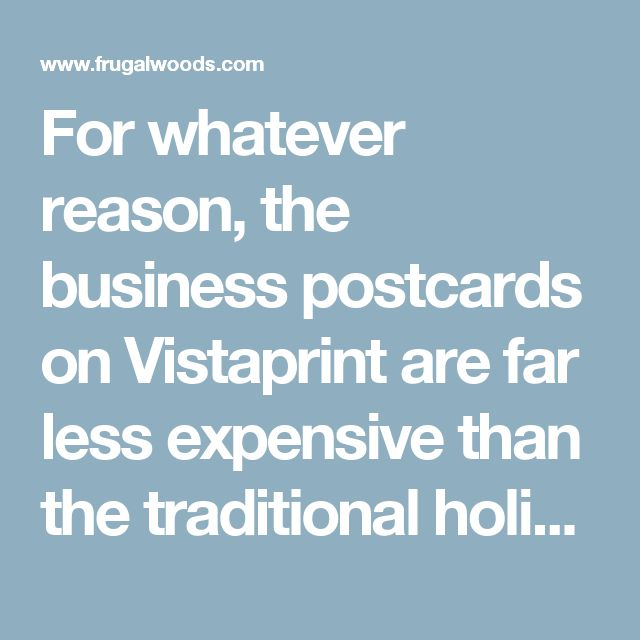 """For whatever reason, the business postcards on Vistaprint are far less expensive than the traditional holiday options. Added bonus: there's an entire """"holiday/seasonal"""" section within the business cards, replete with cute snowflakes, Santas, ornaments, trees, and the like. Ergo, this is clearly the route I take."""