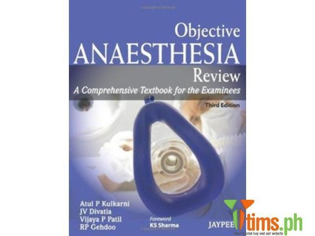 Find the best and affordable brand new and second hand Books and Publications for sale at tims.ph - Objective Anaesthesia: Review: A Comprehensive Textbook for the Examinee (3rd edition) By Atul P Kulkarni, JV Divatia, V..., Marikina - Metro Manila - Philippines