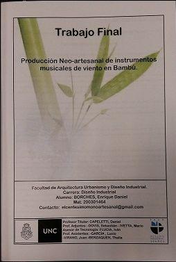 Título: Diseño y producción neo-artesanal de instrumentos musicales de viento en bambú // Autor: Borches, Enrique Daniel // Trabajo final (Diseñador industrial)--Universidad Nacional de Córdoba, 2016. // Signatura top: TF0916  (Solicitar en Sección Préstamos)