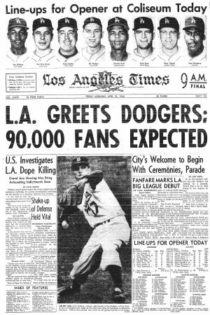 The front page of the Los Angeles Times on April 18, 1958 for the Dodgers first game in Los Angeles at the Coliseum.