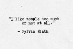 Sylvia Plath. So true.