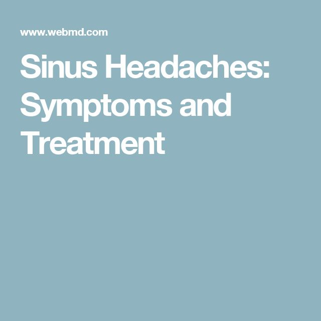 Sinus Headaches: Symptoms and Treatment