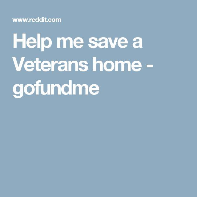 Help me save a Veterans home - gofundme