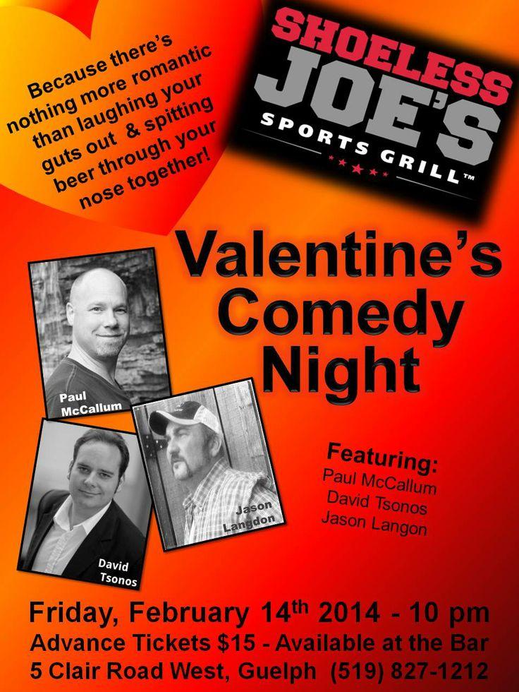 Friday, February 14, 2014. Valentines Comedy Night @ Shoeless Joe's Guelph, ON http://www.ticketscene.ca/events/9953/