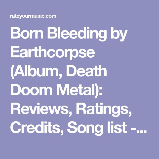 Born Bleeding  by Earthcorpse (Album, Death Doom Metal): Reviews, Ratings, Credits, Song list - Rate Your Music