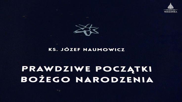 Prawdziwe początki Bożego Narodzenia - ks. prof. Józef Naumowicz
