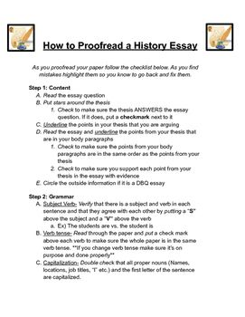 Students are constantly being told to proofread but don't always know how. Attached is a step-by-step proofreading guideline for students to help them proofread their history essays. It not only tells them what to look for when proofreading, but asks them to interact with the their essays by circling, underlining and highlighting key components.