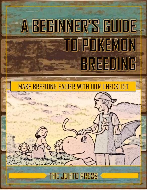 Pokemon Breeding Guide that makes pokemon breeding an easy process with the aid of checklist, tracing system, tips and tricks. Be sure to join The Johto Press now to get A Beginner's Guide To Pokemon Breeding by Signing-Up Here: http://eepurl.com/b-yIpL