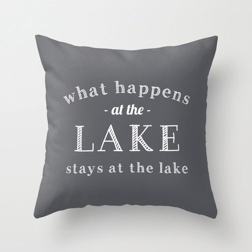 Hey, I found this really awesome Etsy listing at https://www.etsy.com/listing/184276998/what-happens-at-the-lake-pillow-cover
