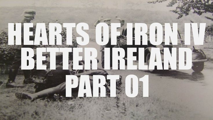 Hearts of Iron IV - Better Ireland Mod - Part 1